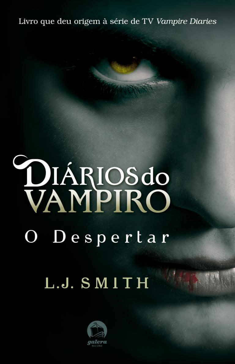 O Despertar - Diários Do Vampiro - Vol. 1 - L. J. Smith
