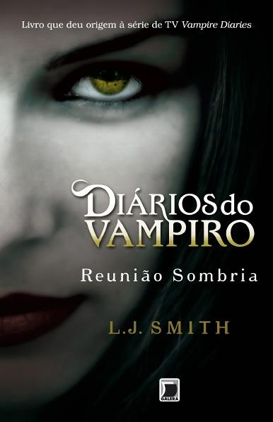 Reunião Sombria - Diários Do Vampiro - Vol. 4 - L. J. Smith