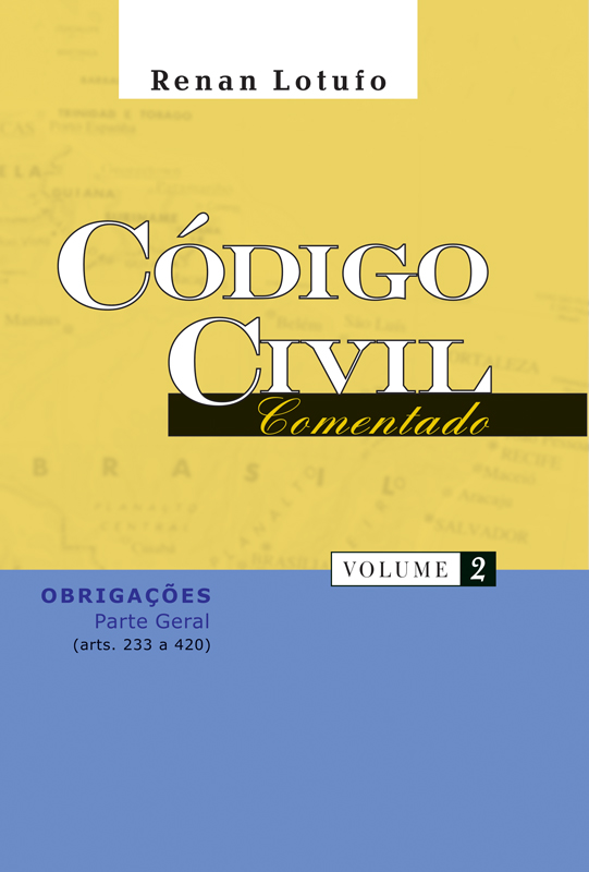 Código Civil Comentado - Vol 2 - Renan Lotufo