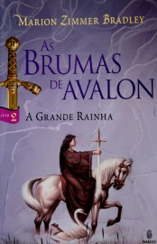 A Grande Rainha - As Brumas De Avalon - vol 2 - Marion Zimmer Bradley