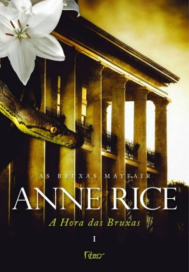 A Hora das Bruxas I - As Vidas dos Bruxos Mayfair  - Vol.1 - Anne Rice