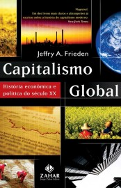 Capitalismo Global - Jeffry A. Frieden