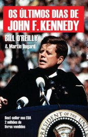 Os Ultimos Dias de John F Kennedy - Bill O Reilly