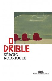 O Drible -  Sergio Rodrigues