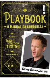 Playbook - O Manual da Conquista - Barney Stinson