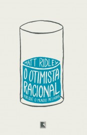 O Otimista Racional - Matt Riddley