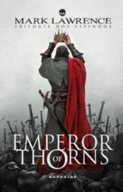 Emperor of Thorns - Trilogia dos Espinhos Vol 03 - Mark Lawrence