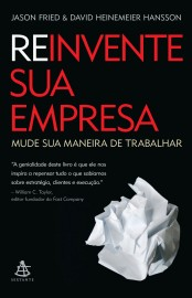 Reinvente sua empresa - Jason Fried