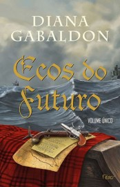 Ecos do Futuro - Outlander Vol 07 - Diana Gabaldon