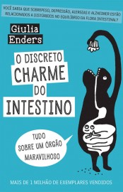 O Discreto Charme do Intestino - Giulia Enders