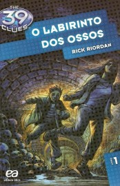 O Labirinto Dos Ossos - The 39 Clues Vol 01 - Rick Riordan