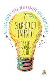 O Segredo do Talento - Daniel Coyle