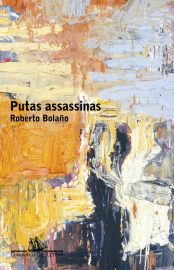 Putas Assassinas - Roberto Bolaño