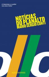 Noticias do Planalto - Mario Sergio Conti