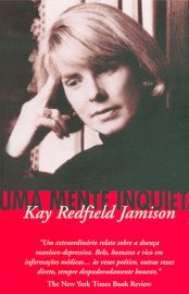 Uma Mente Inquieta - Kay Redfield Jamison