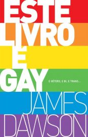 Este Livro É Gay - James Dawson