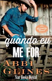 Quando eu me For - Rosemary Beach Vol 11 - Abbi Glines