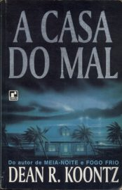 A Casa do Mal - Dean Koontz