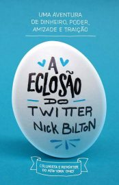 A Eclosão do Twitter - Nick Bilton