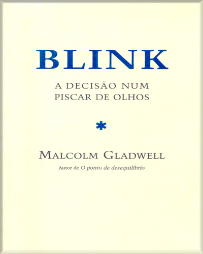 blink malcolm gladwell essays Malcolm gladwell engagingly writes about how decisions made in a blink--snap judgments--can be very good a series of entertaining anecdotes and psychological studies show that first impressions can be good in some cases, especially in areas where people have experience.
