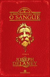 O Sangue - As Aventuras do Caça-Feitiço Vol 10 - Joseph Delaney