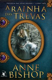 A Rainha das Trevas - Trilogia As Joias Negras Vol 03 - Anne Bishop