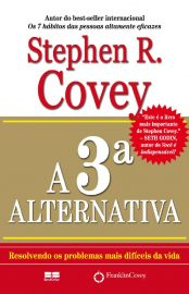 A 3ª Alternativa - Stephen Covey