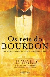 Os Reis Do Bourbon - Os Reis do Bourbon Vol 01 - J. R. Ward