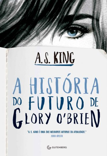 A História do Futuro de Glory O'Brien - A. S. King