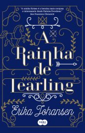 A Rainha de Tearling - Erika Johansen