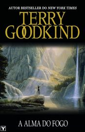 A Alma do Fogo - Terry Goodkind