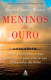 Meninos de Ouro - Daniel James Brown