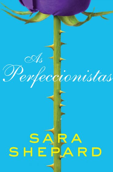 As Perfeccionistas - As Perfeccionistas - Sara Shepard