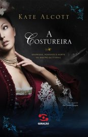 A Costureira – Kate Alcott