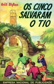Os Cinco Salvaram o Tio – Os Cinco Vol 6 – Enid Blyton
