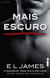Mais Escuro – Grey - Vol 02 – E.L. James