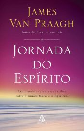 Jornada do Espírito – James van Praagh