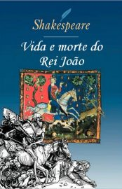 Vida e Morte do Rei João – William Shakespeare