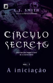 A iniciação - Circulo Secreto VOL 1 – L. J. Smith