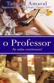 O Professor: As Aulas Continuam (Vol 2) – Tatiana Amaral