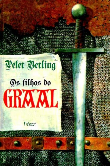 Os Filhos do Graal – Peter Berling