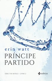 Príncipe Partido - The Royals Vol 02 - Erin Watt