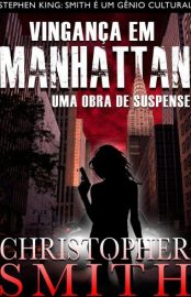 Vingança em Manhattan - Quinta Avenida Vol 04 - Christopher Smith