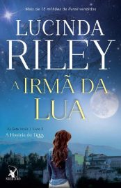 A Irmã da Lua - As Sete Irmãs Vol 05 - Lucinda Riley